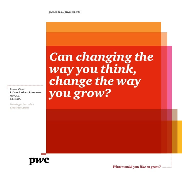 pwc.com.au/privateclients                             Can changing the                             way you think,         ...