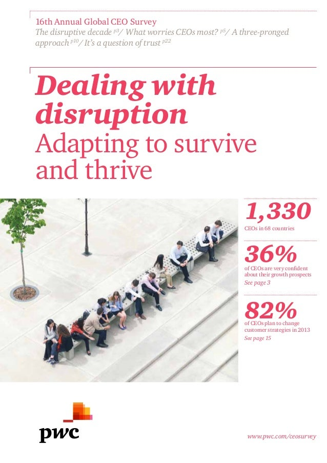 16th Annual Global CEO SurveyThe disruptive decade p3/ What worries CEOs most? p5/ A three-prongedapproach p10/ It's a que...