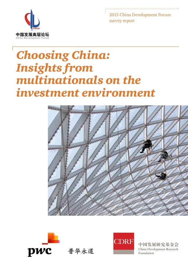 Choosing China:Insights frommultinationals on theinvestment environment2013 China Development Forumsurvey report