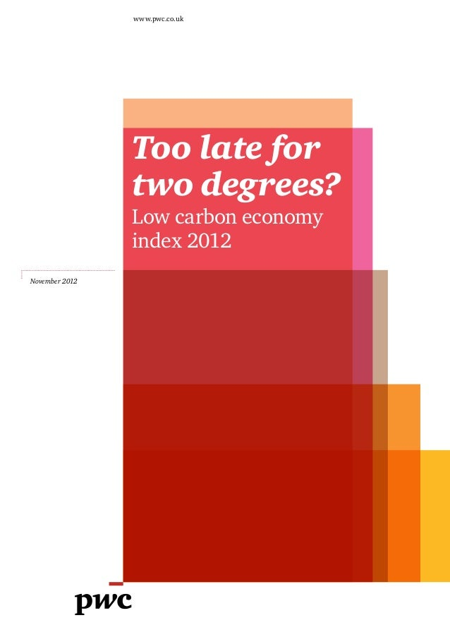 www.pwc.co.uk                Too late for                two degrees?                Low carbon economy                ind...