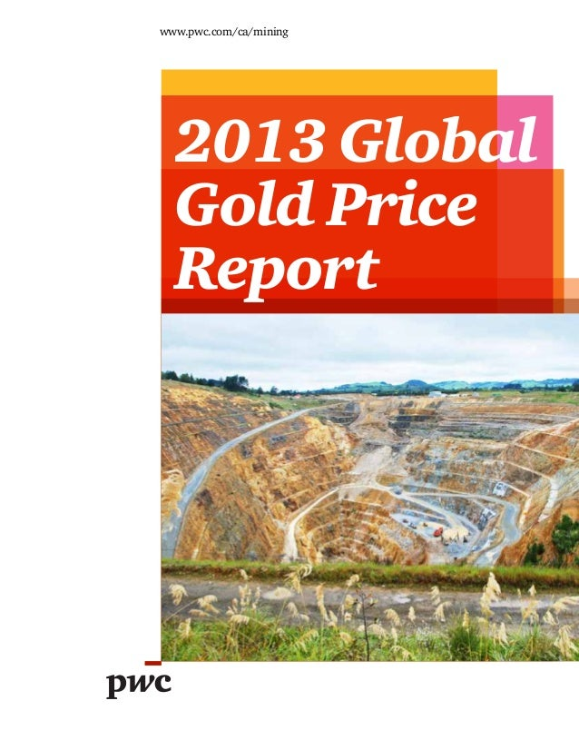 www.pwc.com/ca/mining  2013 Global  Gold Price  Report