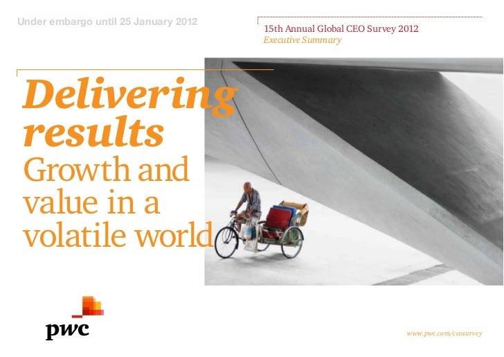 Under embargo until 25 January 2012                                      15th Annual Global CEO Survey 2012               ...