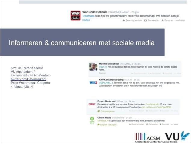 Informeren & communiceren met sociale media ! ! ! ! prof. dr. Peter Kerkhof! VU Amsterdam /! Universiteit van Amsterdam! t...