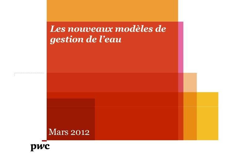 LEau : Enjeux, Dynamique et Solutions • Mars 2012PwC                                                  1