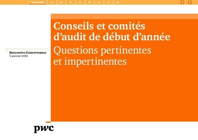 SOMMAIRE  Rencontre Gouvernance 5 janvier 2014  01  02  03  04  05  06  07  08  Conseils et comités d'audit de début d'ann...