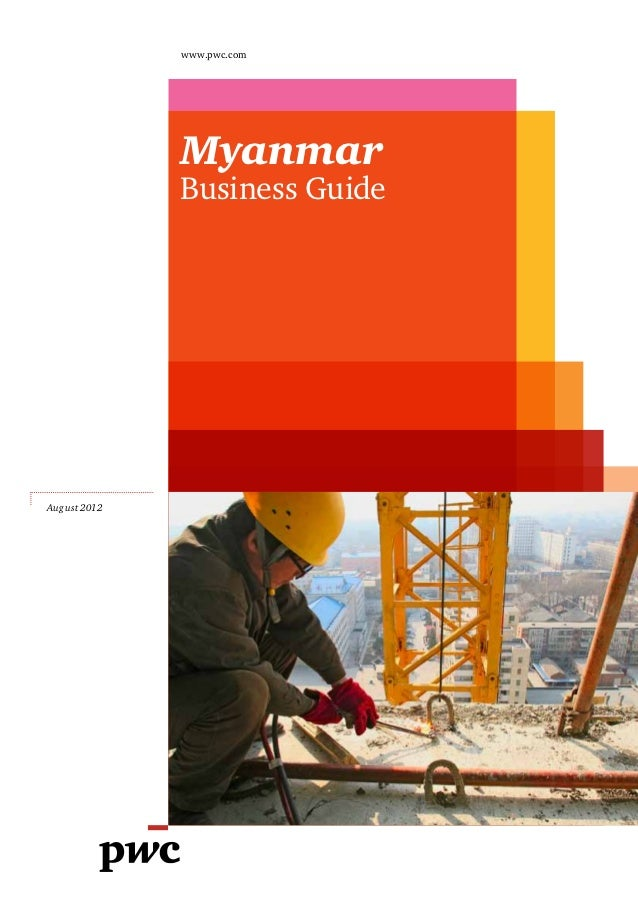 www.pwc.com              Myanmar              Business GuideAugust 2012