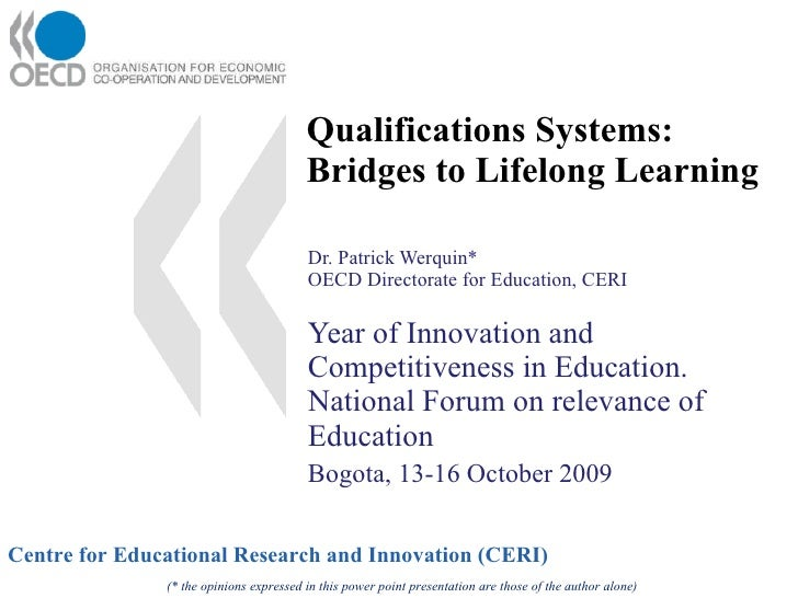 Qualifications Systems: Bridges to Lifelong Learning Dr. Patrick Werquin* OECD Directorate for Education, CERI Year of Inn...
