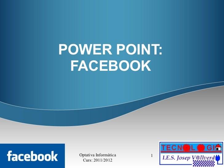 POWER POINT: FACEBOOK