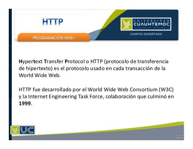 PROGRAMACIÓN WEB I Hypertext Transfer Protocol o HTTP (protocolo de transferencia de hipertexto) es el protocolo usado en ...