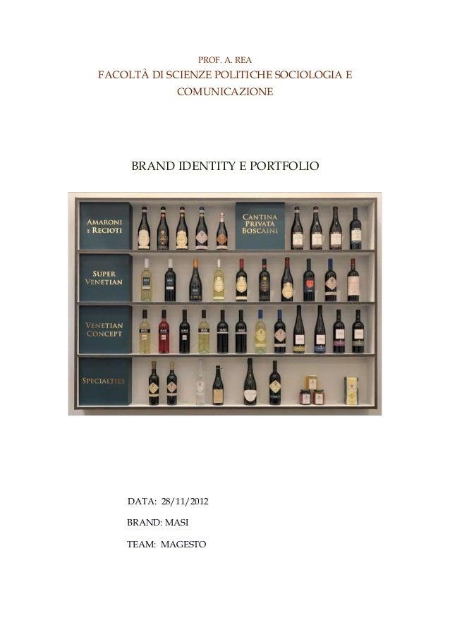 PROF. A. REA  FACOLTÀ DI SCIENZE POLITICHE SOCIOLOGIA E COMUNICAZIONE  BRAND IDENTITY E PORTFOLIO  DATA: 28/11/2012 BRAND:...