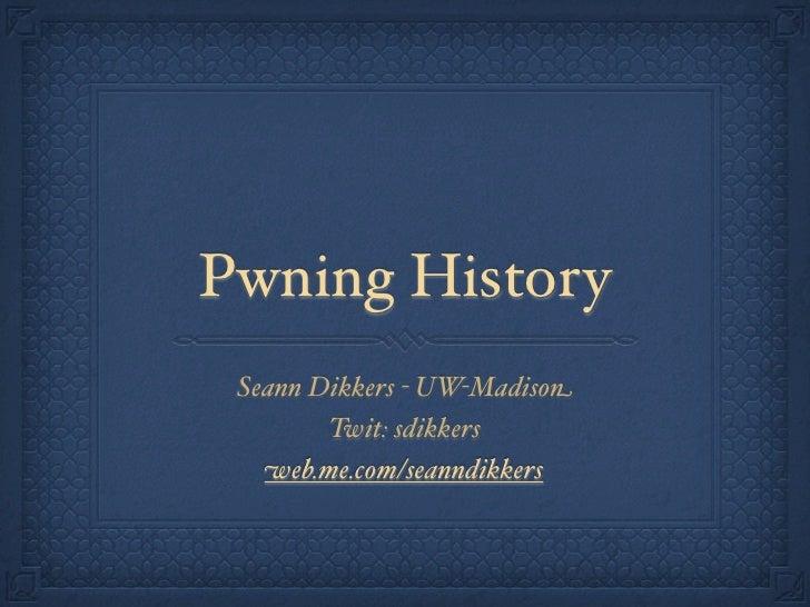 Pwning History