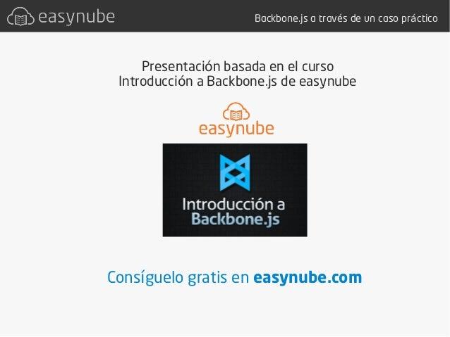 Introducción a Backbone.js con un caso práctico - easynube