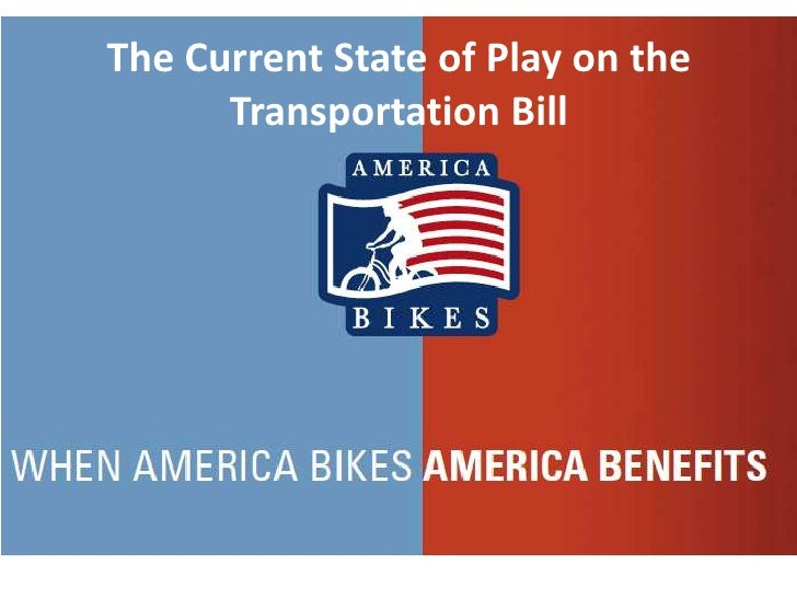 The Current State of Play on the Transportation Bill <br />
