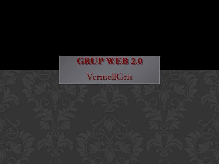GRUP WEB 2.0 VermellGris