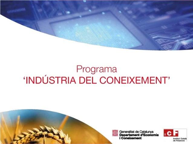 El Govern de la Generalitat impulsa el Programa 'Indústria del Coneixement' per a la promoció i el creixement de noves emp...