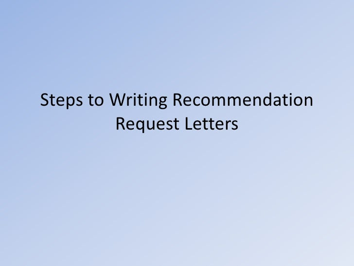 Steps To Writing A Letter Of Recommendation Reference Letter For