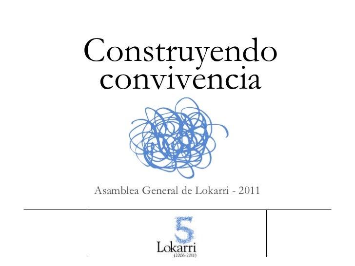Construyendo convivencia Asamblea General de Lokarri - 2011