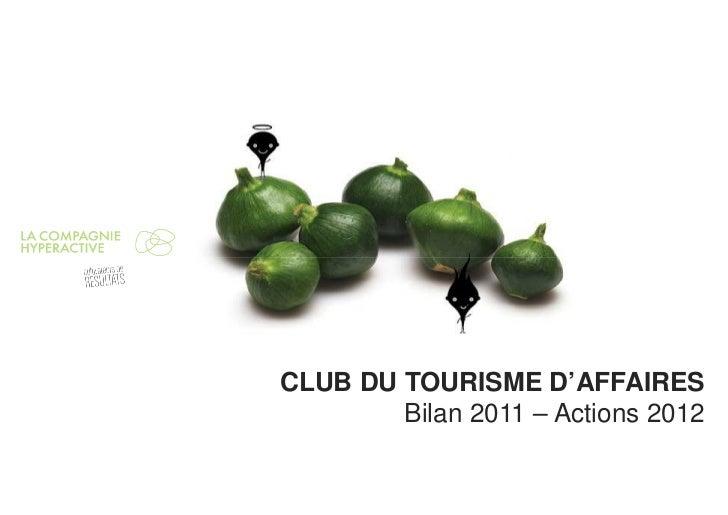 CLUB DU TOURISME D'AFFAIRES        Bilan 2011 – Actions 2012