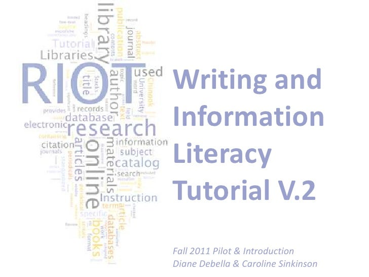 Writing and Information Literacy Tutorial V.2<br />Fall 2011 Pilot & Introduction<br />Diane Debella & Caroline Sinkinson<...