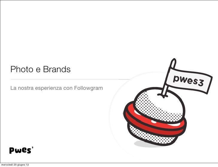 Photo e Brands - La nostra esperienza con Followgram - Fabio Lalli