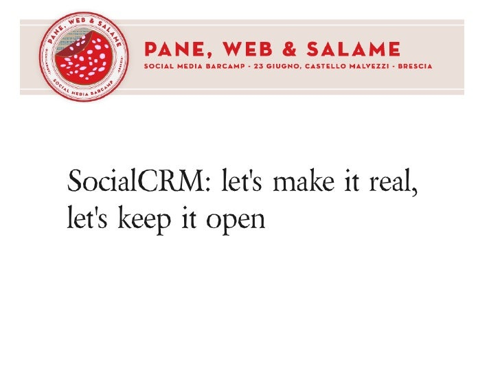 SocialCRM: let's make it real, let's keep it open