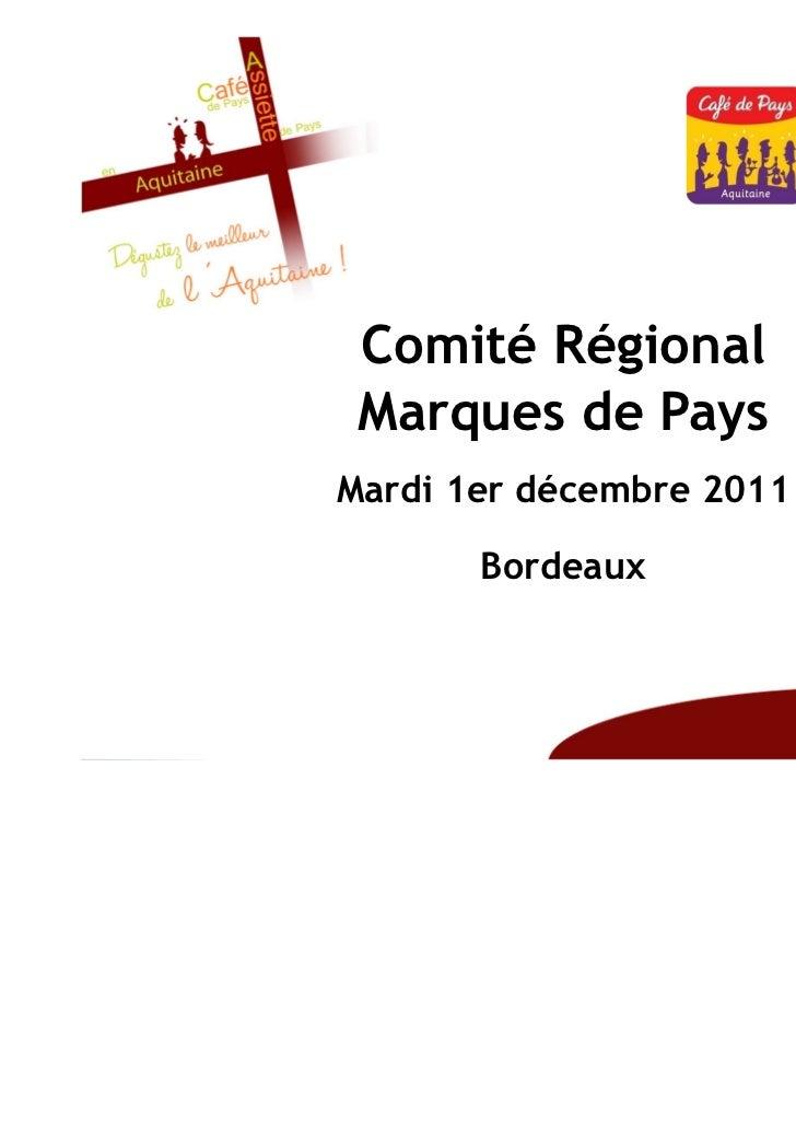 Comité Régional Marques de PaysMardi 1er décembre 2011       Bordeaux
