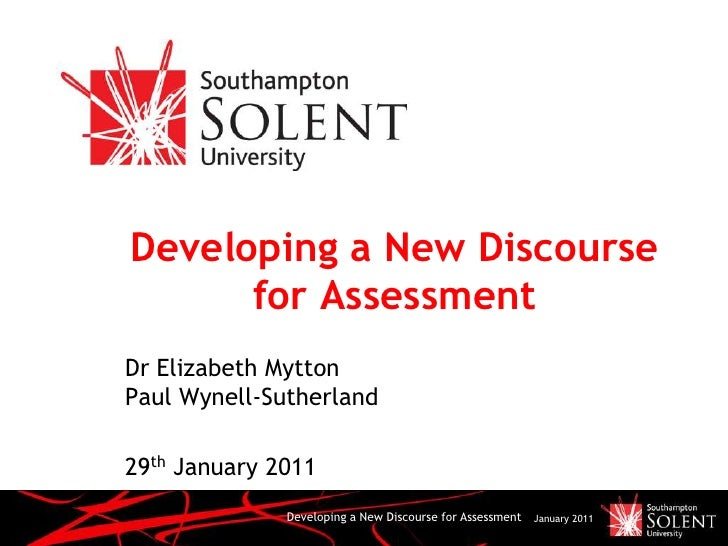 Developing a New Discourse for Assessment<br />January 2011<br />Developing a New Discourse for Assessment<br />Dr Elizabe...