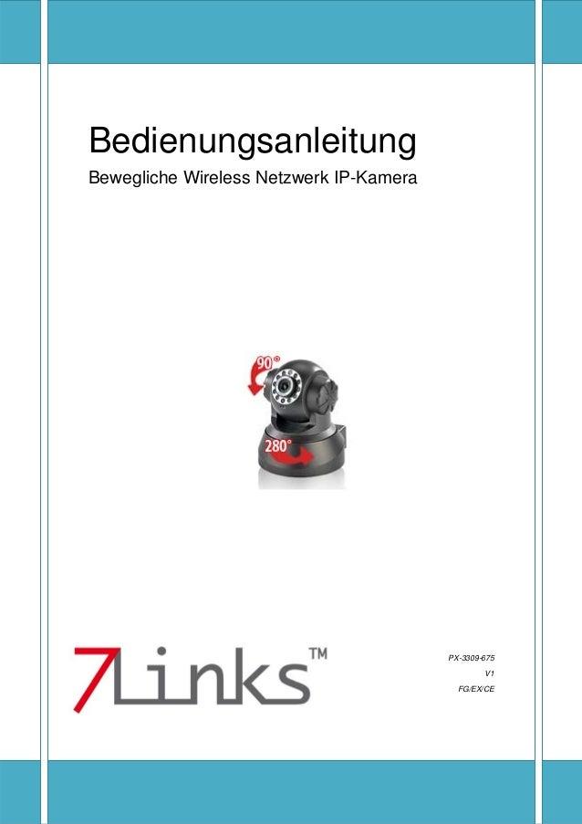 [Texteingeben] Seite1  Bedienungsanleitung Bewegliche Wireless Netzwerk IP-Kamera PX-3309-675 V1 FG/EX/CE
