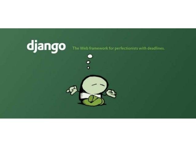 OutLine… • What is Django? • Django ad MVC Desing pattern • Django Architecture • Why Django for Web Development • Steps t...