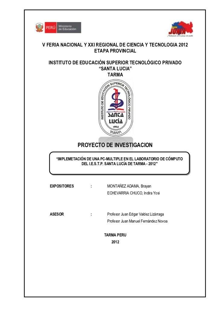 V FERIA NACIONAL Y XXI REGIONAL DE CIENCIA Y TECNOLOGIA 2012                      ETAPA PROVINCIAL  INSTITUTO DE EDUCACIÓN...