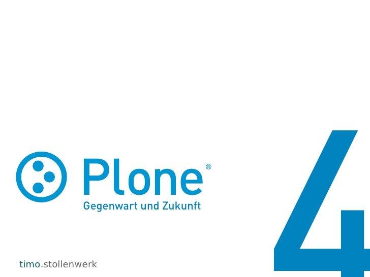 Plone 4 - Gegenwart und Zukunft (Pycon DE)