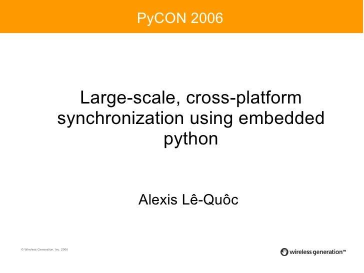 Large-scale, cross-platform synchronization using embedded python