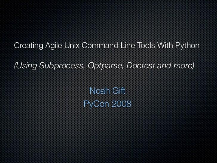 Pycon 2008:  Python Command-line Tools *Nix