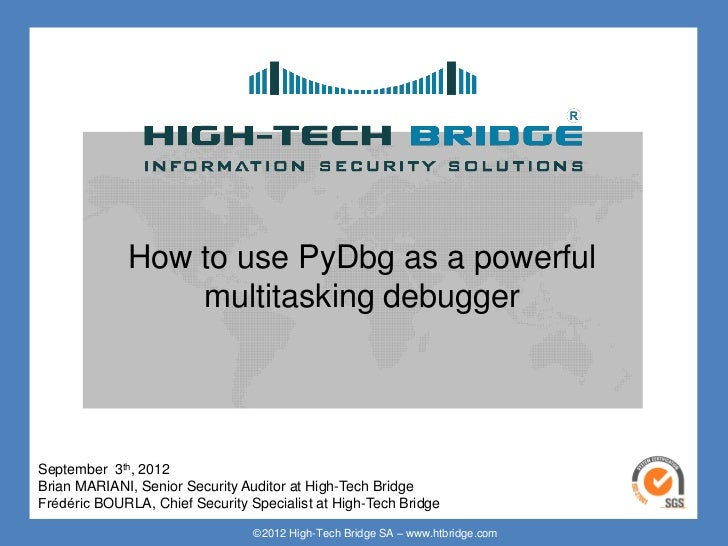 Your texte here ….             How to use PyDbg as a powerful                 multitasking debuggerSeptember 3th, 2012Bria...