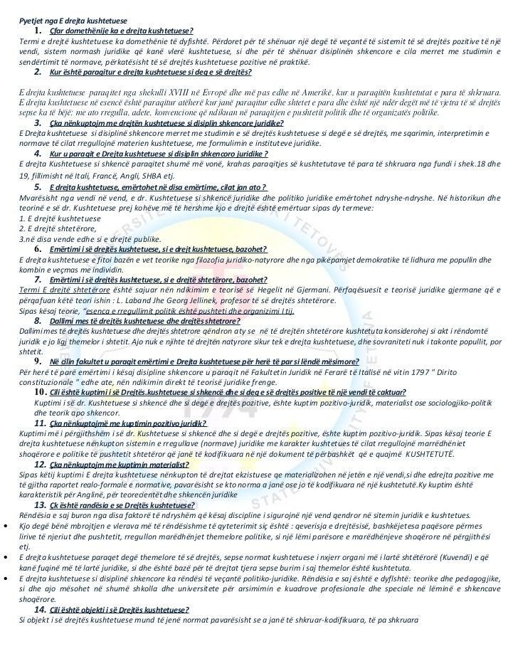 Pyetjet nga E drejta kushtetuese         1. Çfar domethënije ka e drejta kushtetuese?     Termi e drejtë kushtetuese ka do...