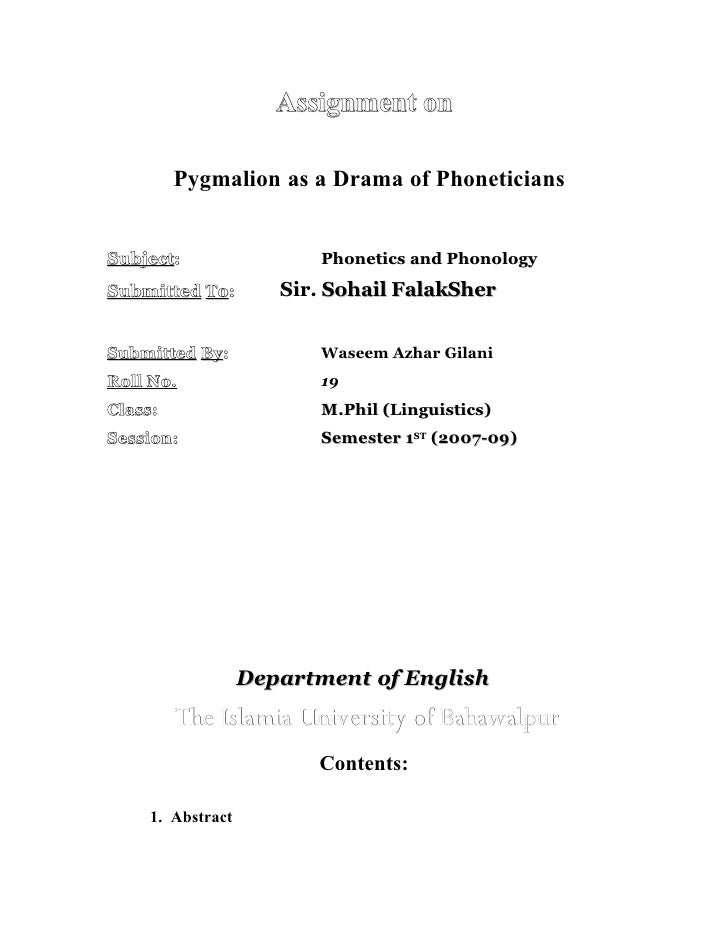 Assignment on           Pygmalion as a Drama of Phoneticians   Subject:                 Phonetics and Phonology Submitted ...