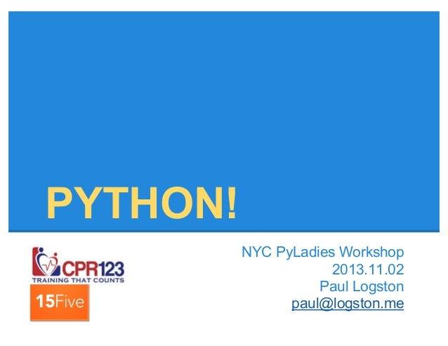 Python! An Introduction