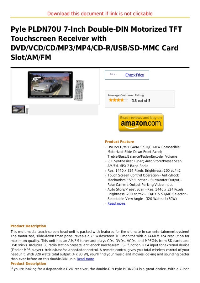 Download this document if link is not clickablePyle PLDN70U 7-Inch Double-DIN Motorized TFTTouchscreen Receiver withDVD/VC...