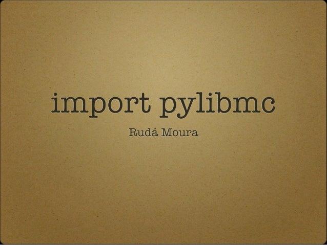 Pylibmc