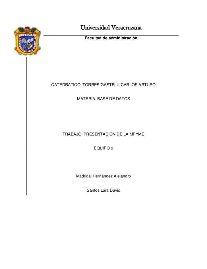 Universidad Veracruzana             Facultad de administraciónCATEDRATICO. TORRES GASTELU CARLOS ARTURO          MATERIA. ...