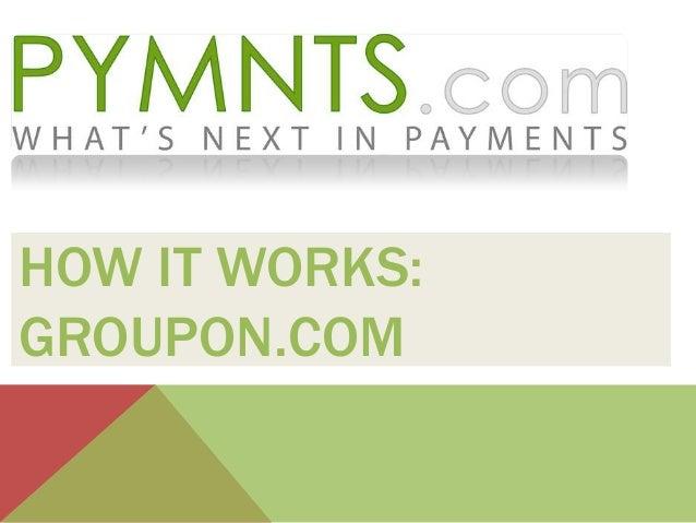 Pymnts.com groupon.com how it works