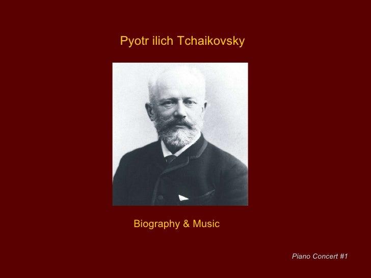 Pyotr ilich Tchaikovsky Biography & Music Piano Concert #1