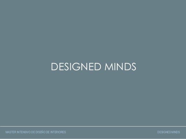 DESIGNED MINDSMASTER INTENSIVO DE DISEÑO DE INTERIORES       DESIGNED MINDS