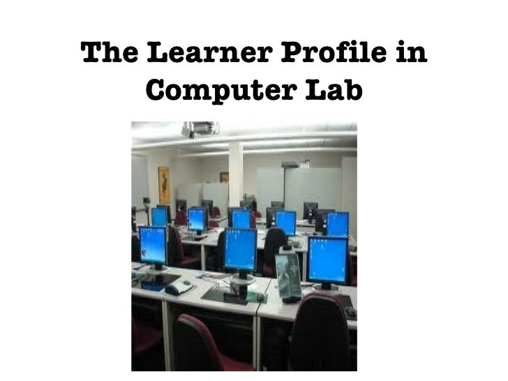 The Learner Profile in Computer Lab