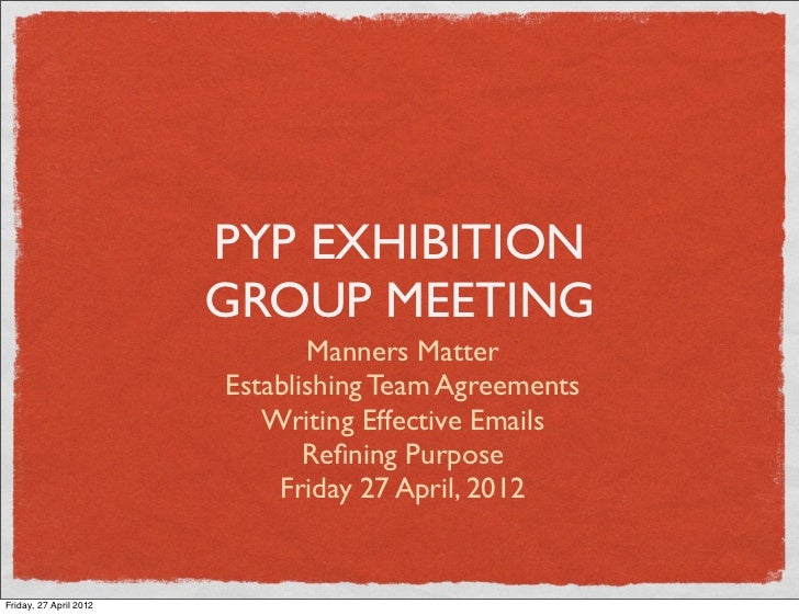 PYP EXHIBITION                        GROUP MEETING                               Manners Matter                        Es...