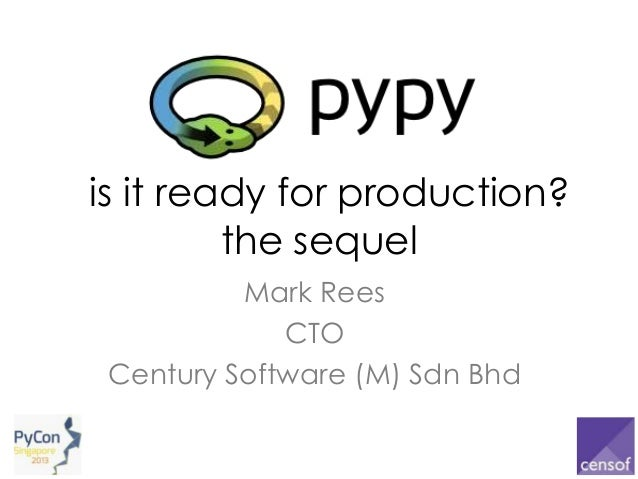 the sequelMark ReesCTOCentury Software (M) Sdn Bhdis it ready for production?