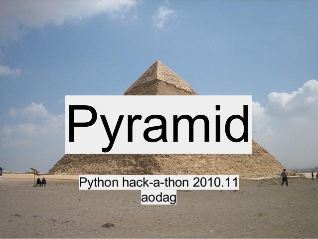 Pyramid Python hack-a-thon 2010.11 aodag