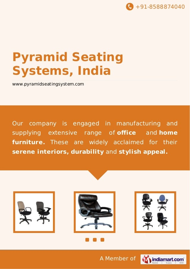 +91-8588874040  Pyramid Seating Systems, India www.pyramidseatingsystem.com  Our  company is  supplying  engaged  extensiv...