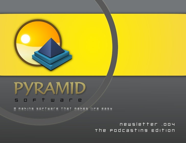 The Podcasting Edition - Pyramid Software Newsletter