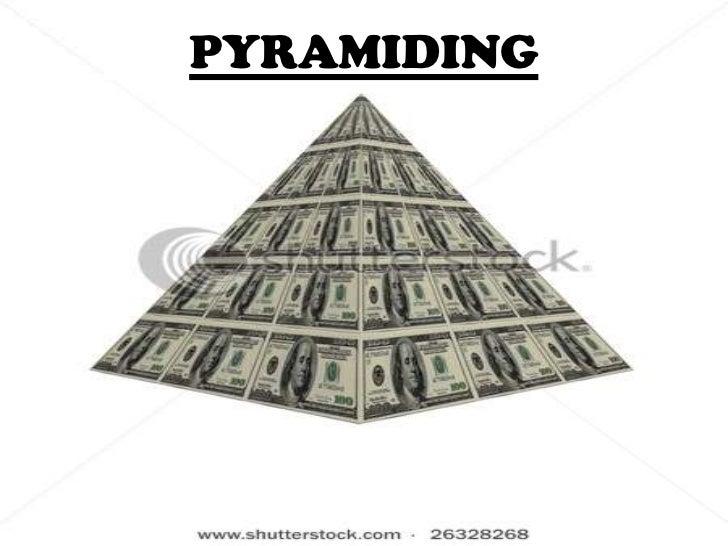 Pyramiding